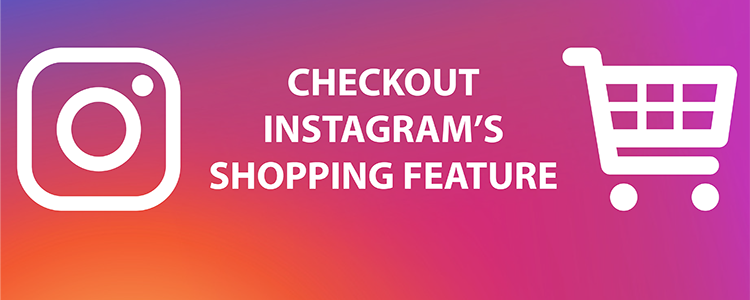 Checkout: Instagram's new direct shopping feature