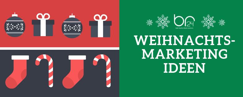 Die besten Weihnachtsmarketing Ideen